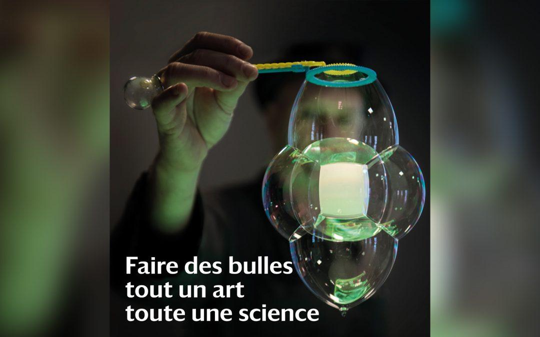 Exposition «Faire des bulles, tout un art, toute une science»