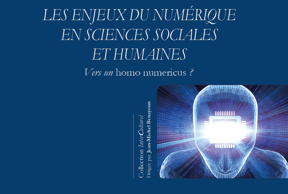 Les enjeux du numérique en sciences sociales et humaines. Vers un homo numericus ?
