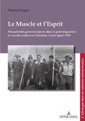 Le Muscle et l'Esprit : Masculinités germano-juives dans la post-migration : Le cas des yekkes en Palestine / Israël après 1933