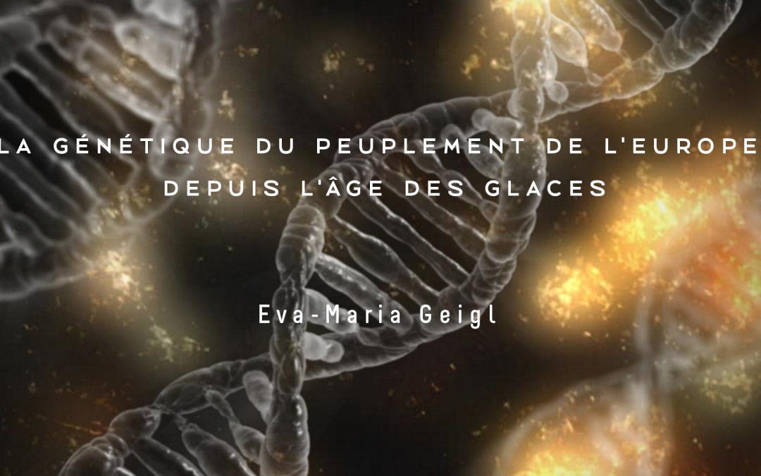 [Conférence] La génétique du peuplement de l'Europe depuis l'âge des Glaces