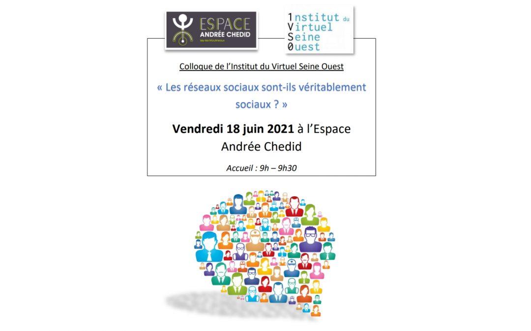 Colloque IVSO « Les réseaux sociaux sont-ils véritablement sociaux ? » (18 Juin 2021)