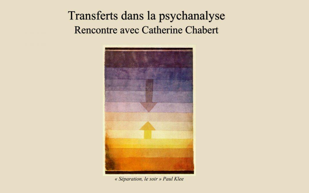 Transferts dans la psychanalyse : Rencontre avec Catherine Chabert  (25 au 27 Juin 2021)