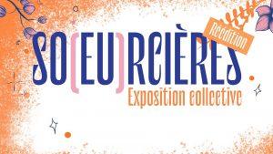 """Exposition engagée """"So(eu)rcières"""""""